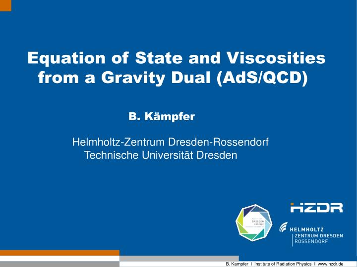 Equation of State and Viscosities