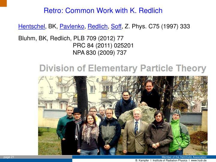 Retro: Common Work with K. Redlich