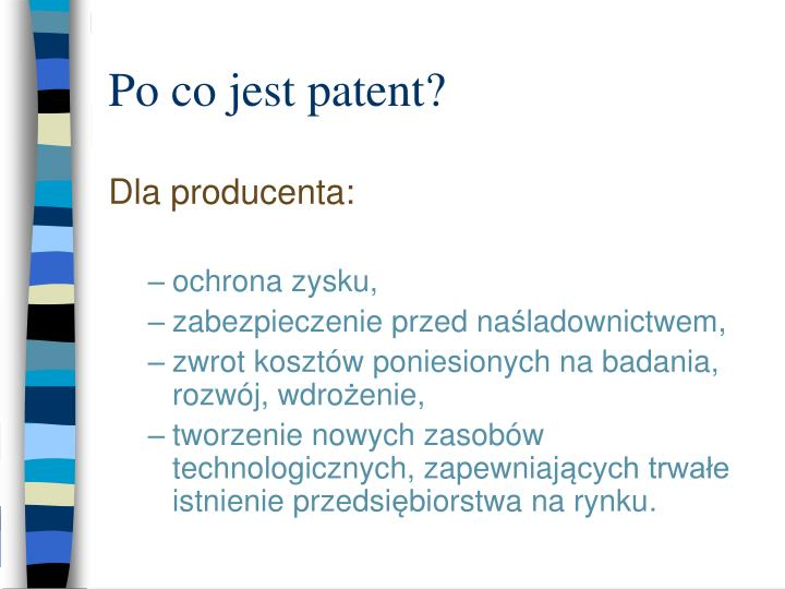 Po co jest patent?