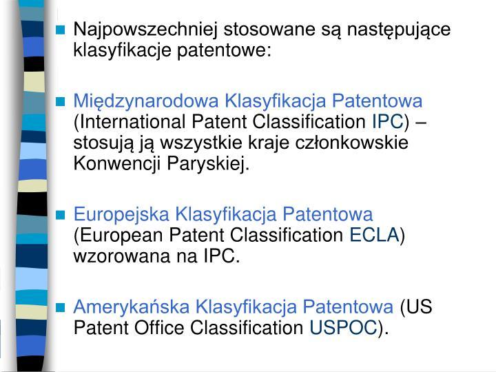 Najpowszechniej stosowane są następujące klasyfikacje patentowe: