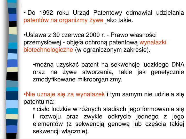 Do 1992 roku Urząd Patentowy odmawiał udzielania