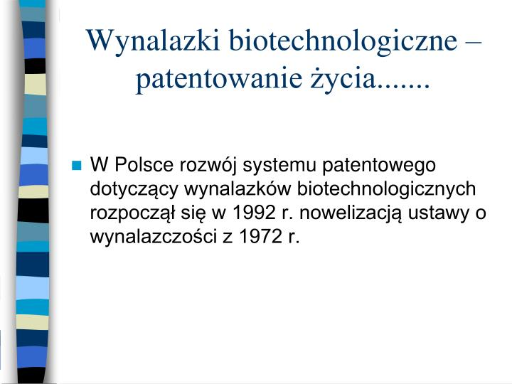 Wynalazki biotechnologiczne – patentowanie życia.......