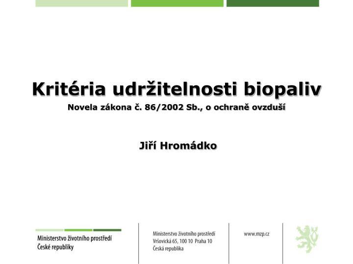 Krit ria udr itelnosti biopaliv novela z kona 86 2002 sb o ochran ovzdu