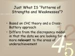 just what is patterns of strengths and weaknesses