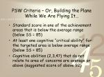 psw criteria or building the plane while we are flying it