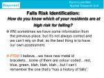 falls risk identification how do you know which of your residents are at high risk for falling