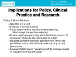implications for policy clinical practice and research