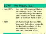 sdwa pre history b s