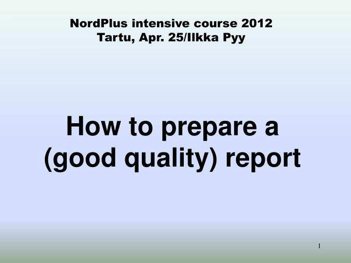 how to prepare a good quality report n.