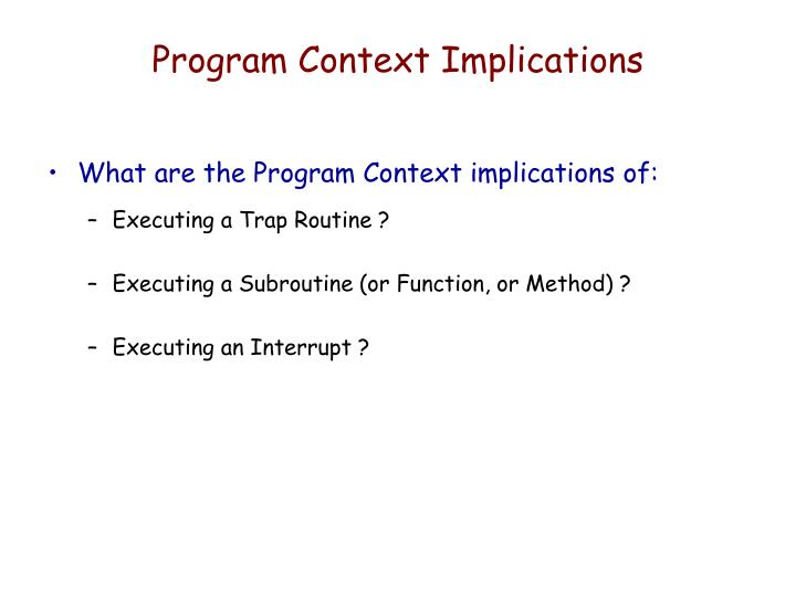 Program Context Implications