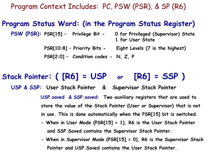 Program Context Includes:  PC, PSW (PSR), & SP (R6)