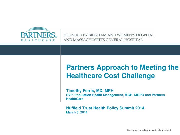 Partners Approach to Meeting the Healthcare Cost Challenge
