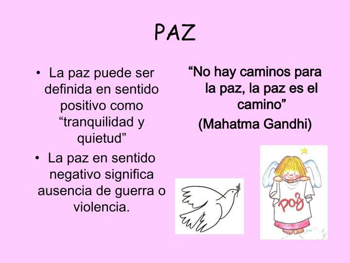 """La paz puede ser definida en sentido positivo como  """"tranquilidad y quietud"""""""