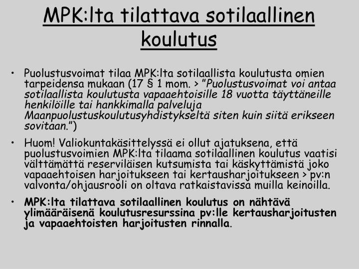 MPK:lta tilattava sotilaallinen koulutus