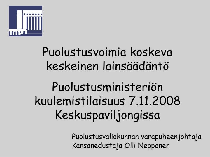 Puolustusvaliokunnan varapuheenjohtaja kansanedustaja olli nepponen