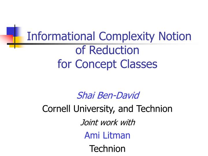 informational complexity notion of reduction for concept classes n.