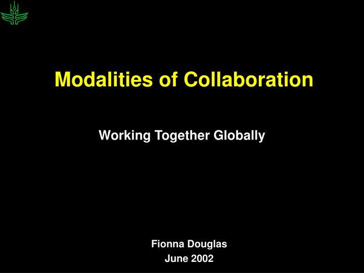 Modalities of collaboration