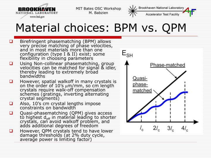 Material choices bpm vs qpm
