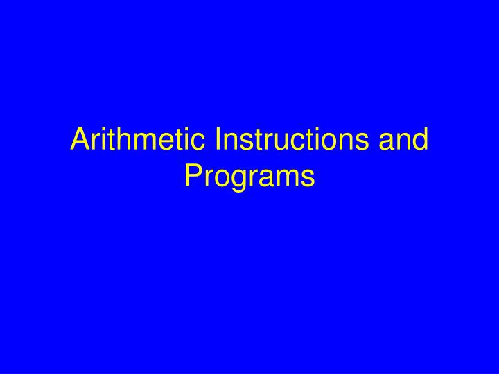 Arithmetic Instructions and Programs