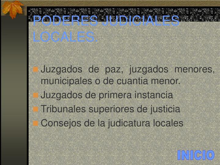PODERES JUDICIALES LOCALES.