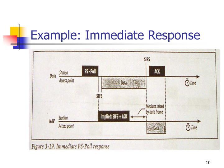 Example: Immediate Response