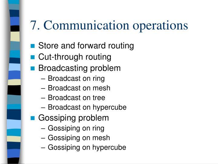7. Communication operations