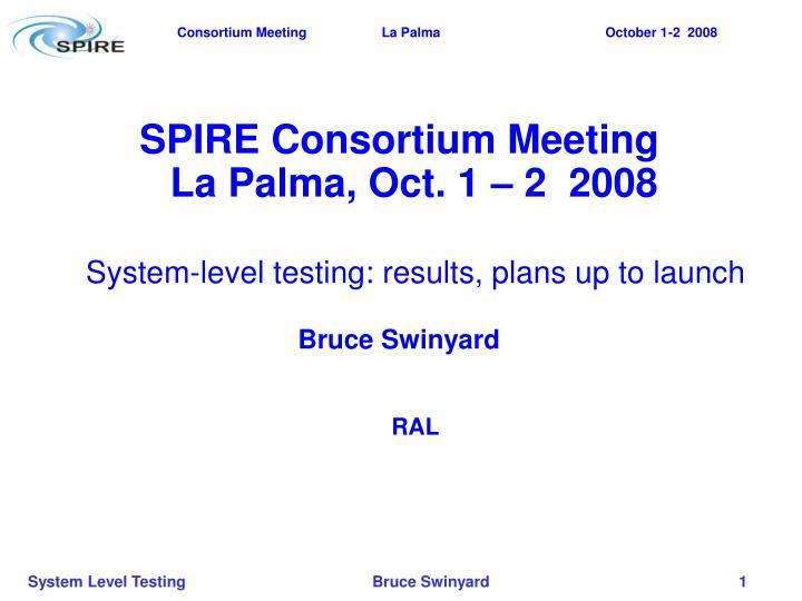 SPIRE Consortium Meeting