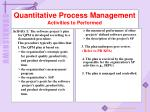 quantitative process management activities to performed
