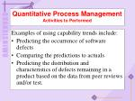 quantitative process management activities to performed10