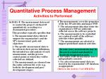 quantitative process management activities to performed3