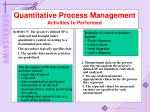 quantitative process management activities to performed5