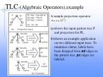 tlc algebraic operators example
