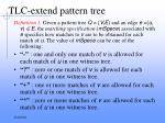 tlc extend pattern tree