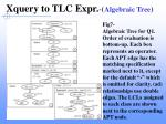 xquery to tlc expr algebraic tree