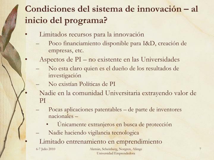 Condiciones del sistema de innovación – al inicio del programa?