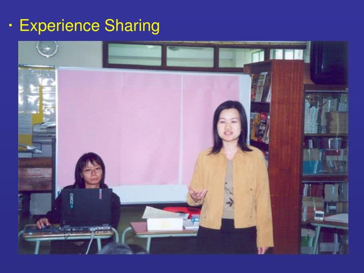 ‧ Experience Sharing
