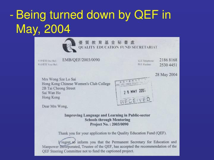 -	Being turned down by QEF in