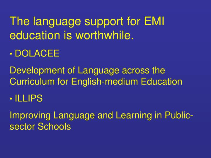 The language support for EMI      education is worthwhile.