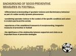 background of socio preventive measures in football