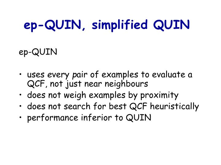 ep-QUIN, simplified QUIN