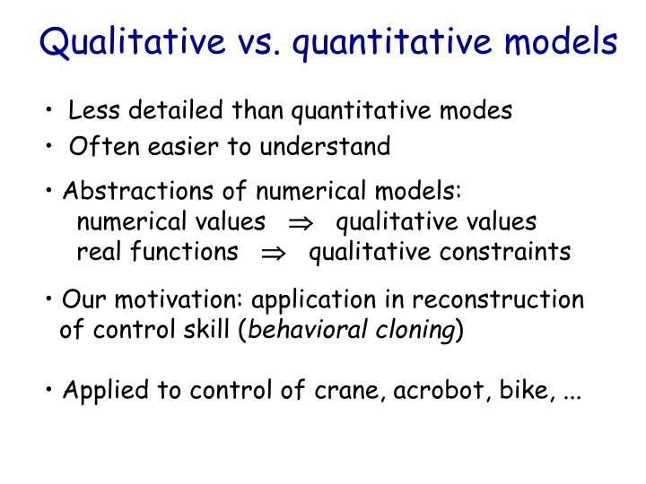 Qualitative vs. quantitative models