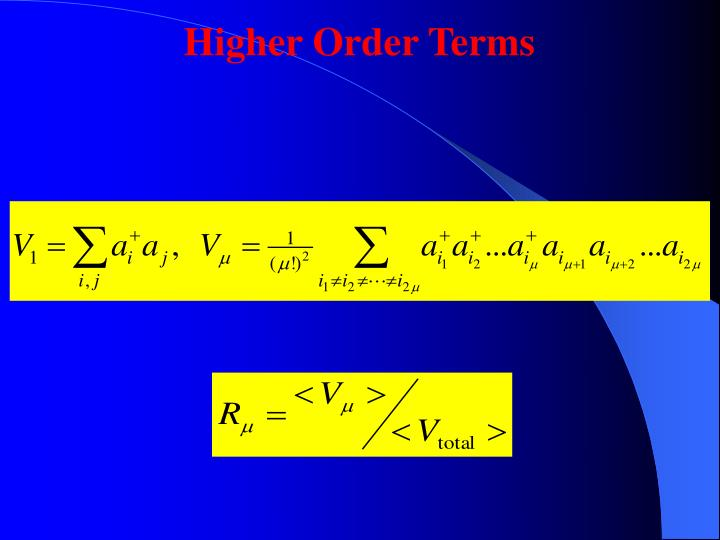 Higher Order Terms