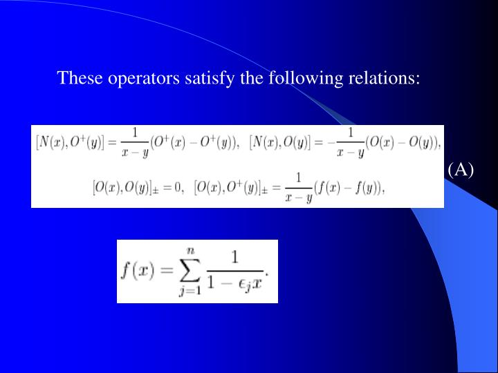These operators satisfy the following relations: