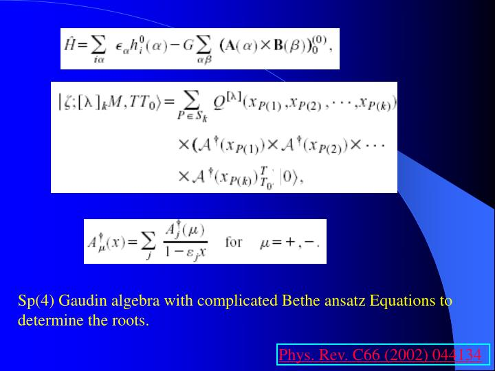 Sp(4) Gaudin algebra with complicated Bethe ansatz Equations to determine the roots.
