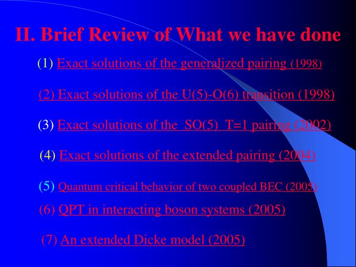 II. Brief Review of What we have done