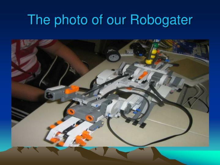The photo of our Robogater