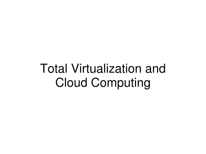 total virtualization and cloud computing n.
