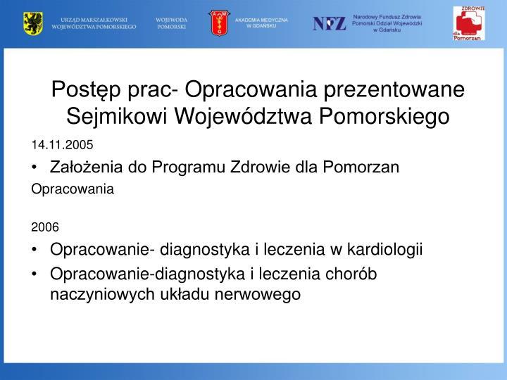 Postęp prac- Opracowania prezentowane Sejmikowi Województwa Pomorskiego