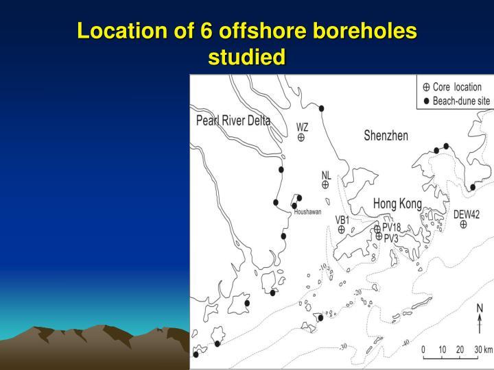 Location of 6 offshore boreholes