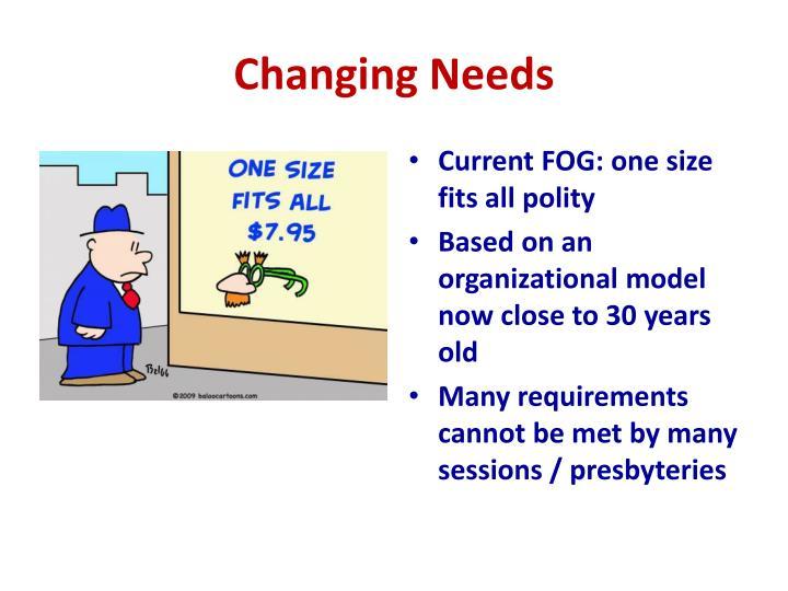 Changing Needs